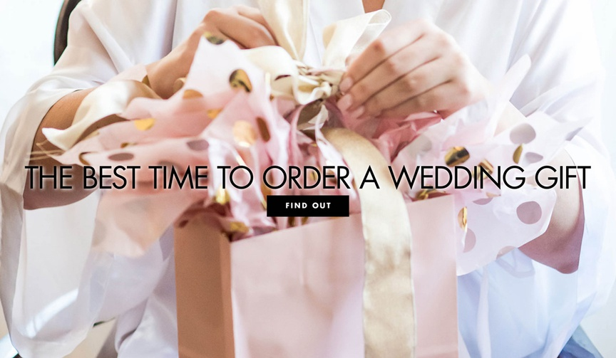 when is the best time to order a wedding gift, when to send a wedding gift