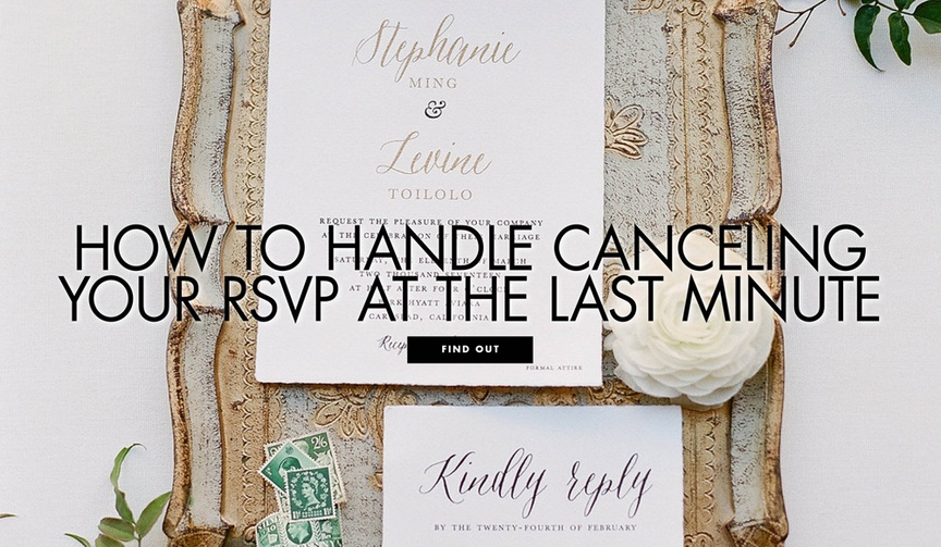 How to handle canceling your rsvp at the last minute etiquette tips for guests