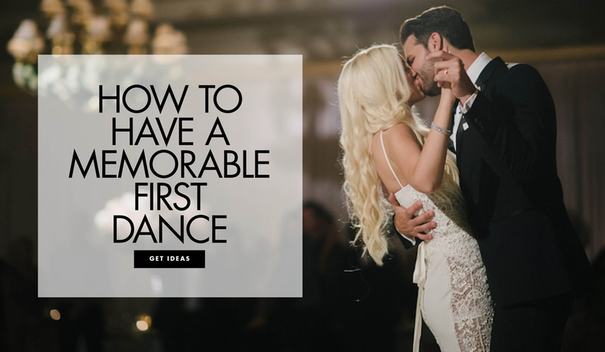 How to have a memorable first dance that you'll remember for years and won't bore your guests