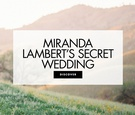 Miranda Lambert secret wedding ceremony and reception