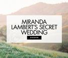 Miranda Lambert secret wedding ceremony and reception