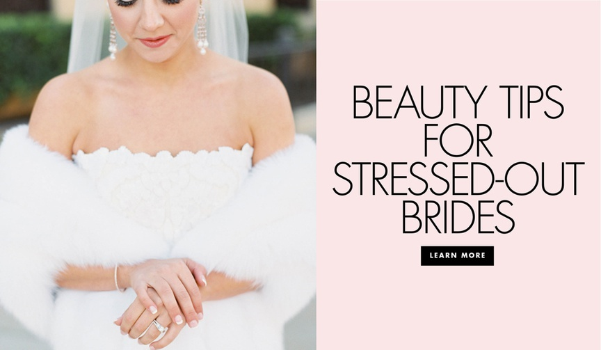 Beauty Tips for stressed out brides how to help your skin when you're stressed