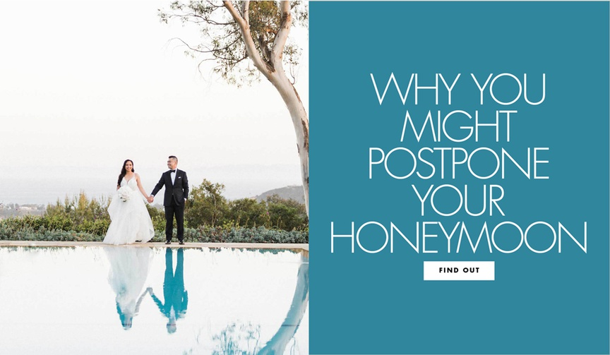 Why you might postpone your honeymoon wedding planning tips