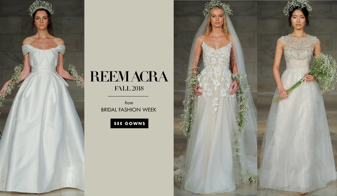 Bridal Fashion Week: Reem Acra Fall 2018 - Inside Weddings