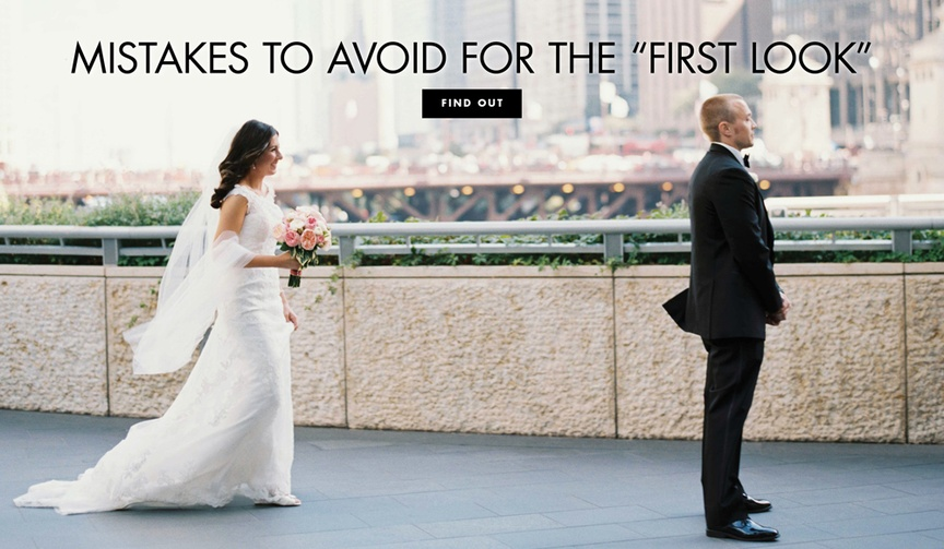 What mistakes to avoid during your first look and what not to do