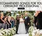 Recommended songs for your walk down the aisle wedding ceremony processional songs bob gail
