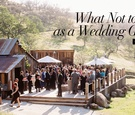 What not to do as a wedding guest at a wedding