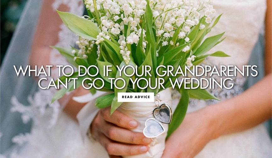 What to do if your grandparents can't attend your wedding