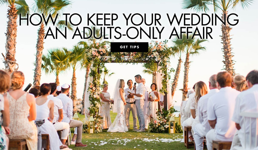 how to keep your wedding an adults only affair tactful ways to share that you don't want kids