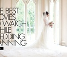 the best wedding movies to watch while planning