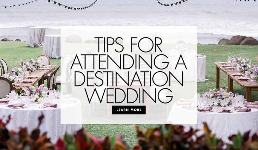 tips for attending a destination wedding what to keep in mind