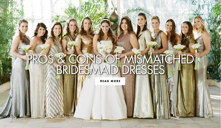 Pros and cons of mismatched bridesmaid dresses