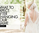 what to expect after changing your name after getting married
