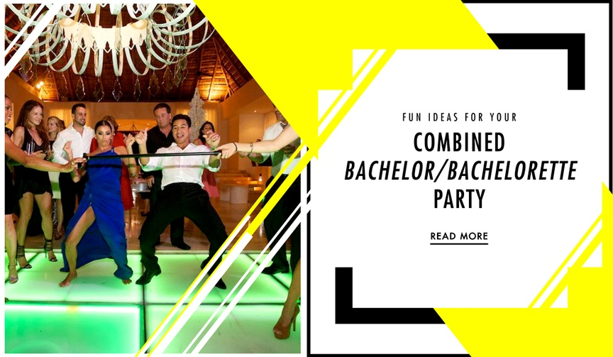 ideas for combined bachelor bachelorette parties