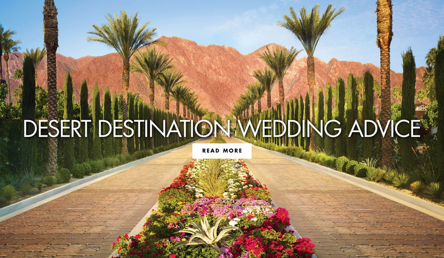 Discover expert tips on hosting a destination wedding at a desert resort from La Quinta Resort & Clu