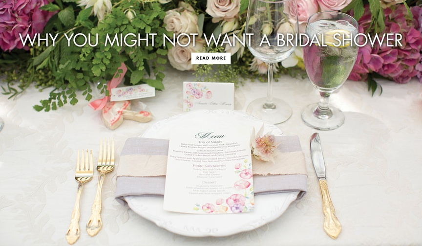 reasons not to have a bridal shower, why some brides don't want a shower
