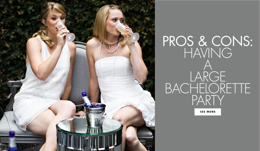pros and cons of a large guest list at your bachelorette