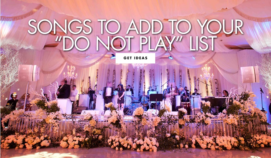 songs to add to your do not play list for your wedding reception
