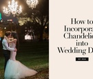 ways to use chandeliers in wedding decor
