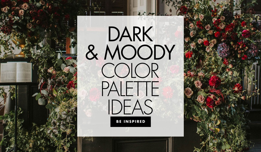 See examples from real weddings to inspire your dark and moody color palette!