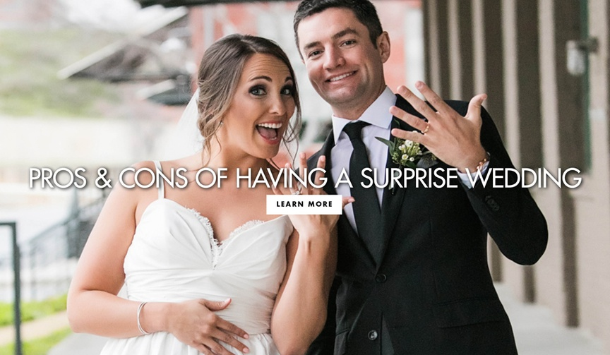 Pros and cons of having a surprise wedding ceremony or reception