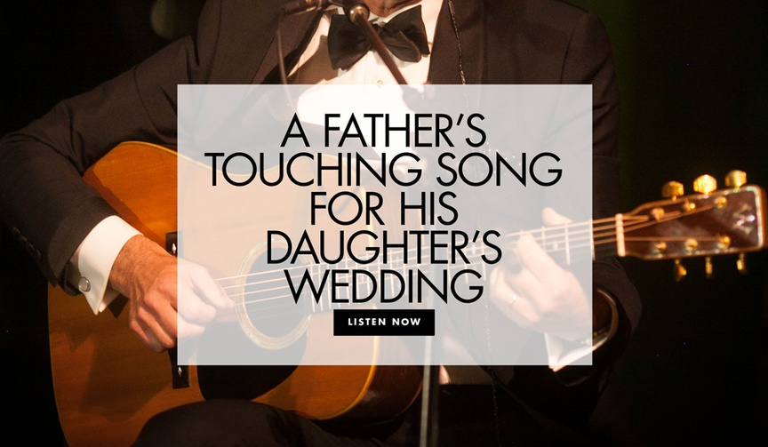 father of the bride wrote a song for his daughter's wedding, personal father-daughter dance song
