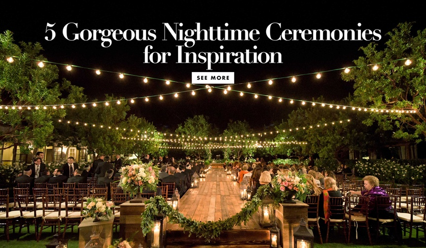 Discover five nighttime ceremonies to inspire your own wedding!