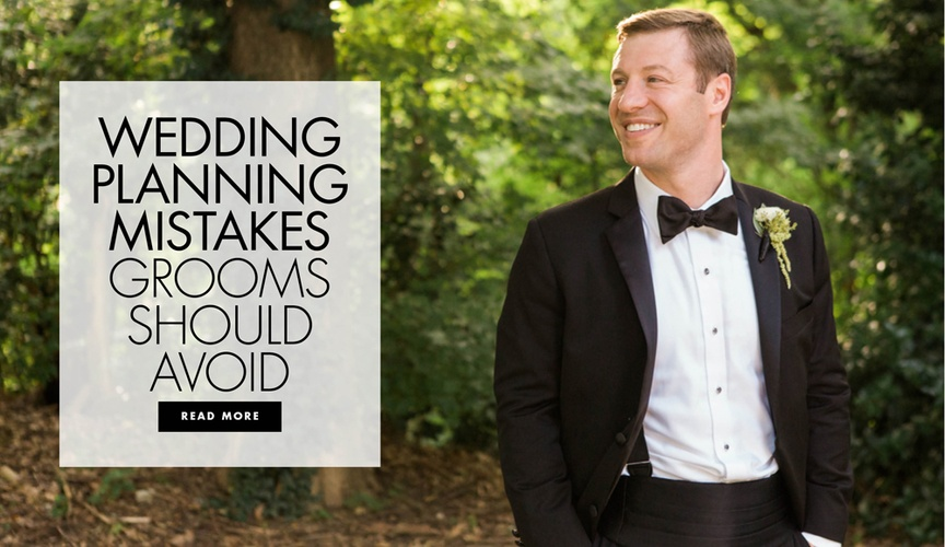 Wedding planning mistakes grooms should avoid making on the wedding day