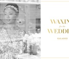 Wedding beauty tips and waxing advice for brides