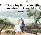 why you don't need to lose weight for your wedding