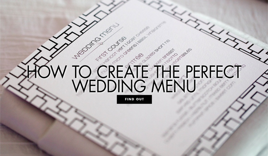 How to create the perfect wedding menu for your wedding reception