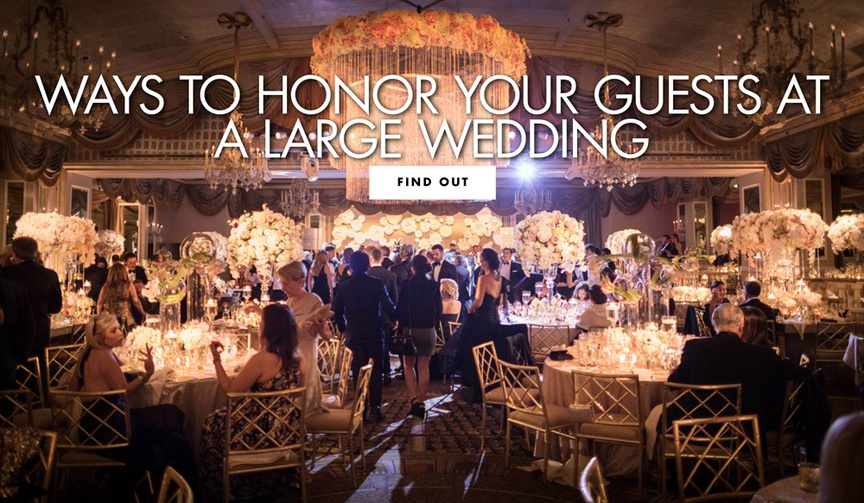 ways to honor your wedding guests at a large wedding guest list