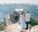 Discover five tips for hosting a reception after you've eloped.
