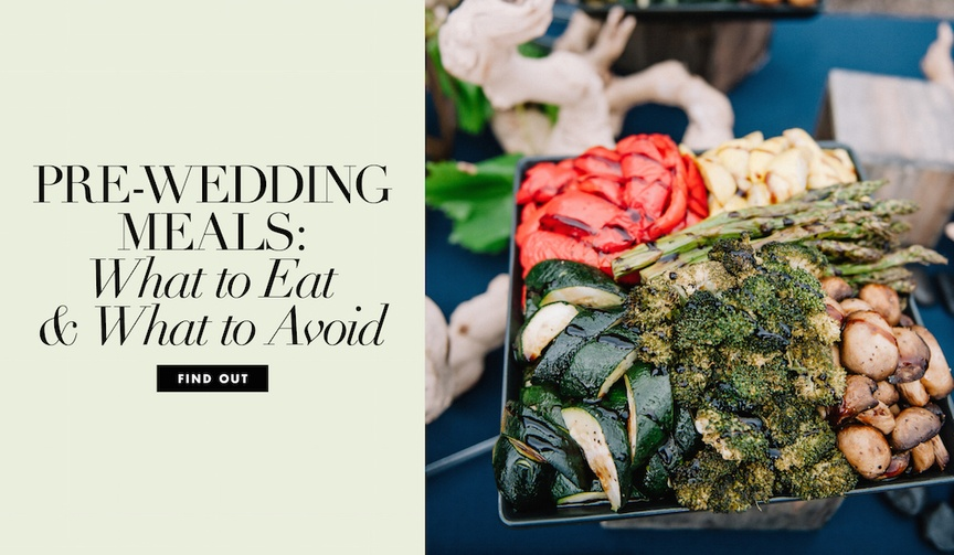 what foods to eat or avoid before your wedding