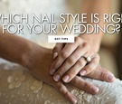 which nail style is right for your wedding find out of acrylics gels dip and more are best for you