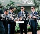 ways to surprise your groom at his bachelor party from afar