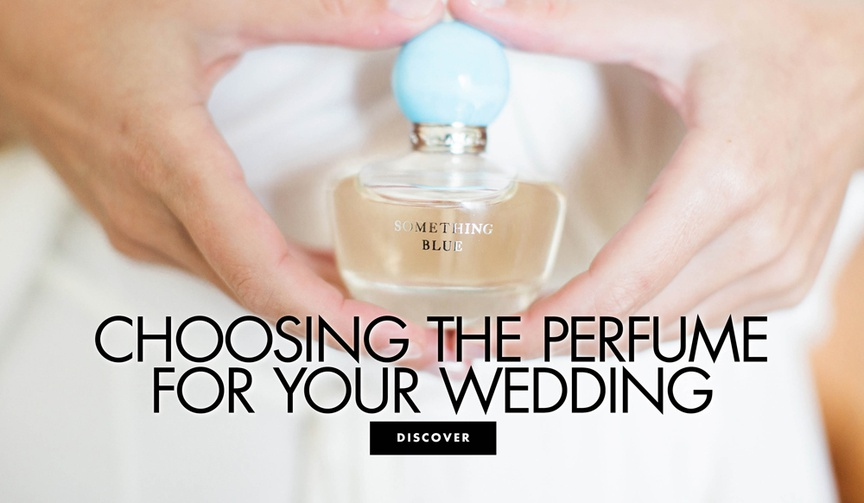 choosing the perfume for your wedding tips for picking your wedding day fragrance