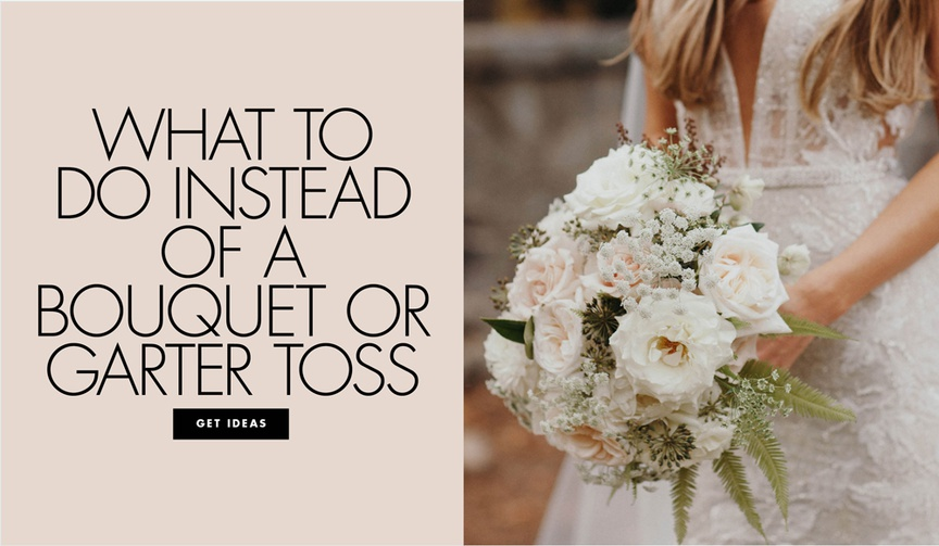 What to do instead of a bouquet toss or garter toss at your wedding reception alternatives