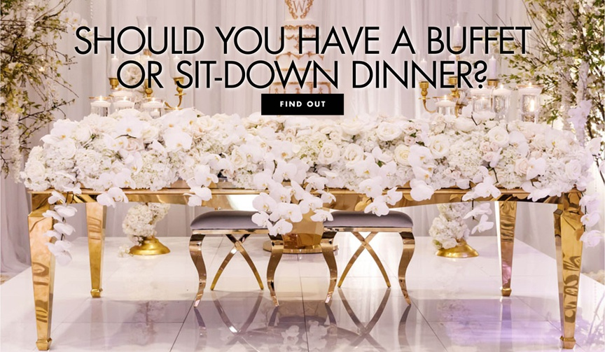 should you have a buffet or sit down dinner service for your wedding reception