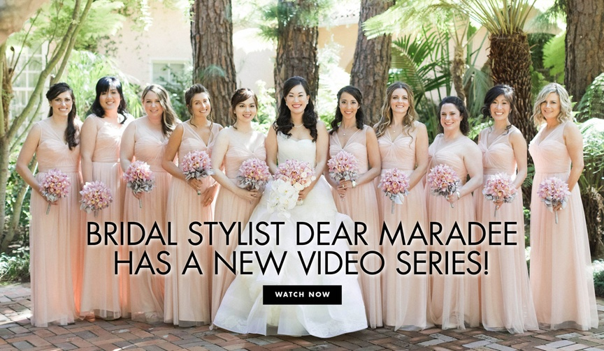 Dear Maradee Maradee Wahl video series on youtube helping brides with styling questions
