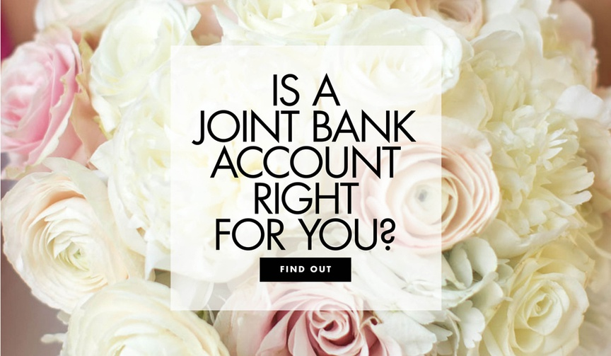 is a joint bank account right for you find out with these tips and advice