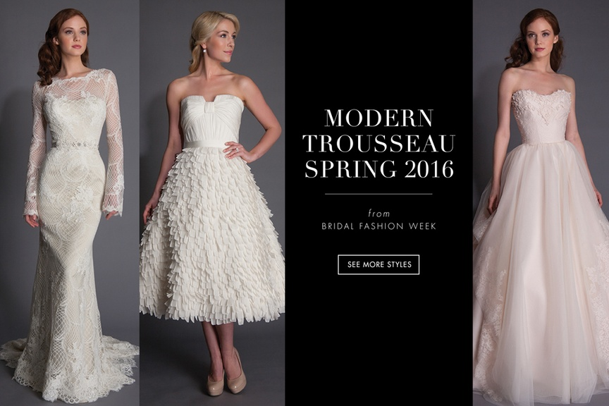 Wedding dresses from the Modern Trousseau spring 2016 collection
