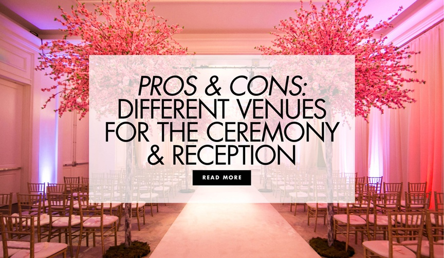 Pros and cons different venues for your wedding ceremony and wedding reception