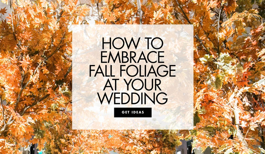 how to use fall foliage in your wedding decor, fall wedding inspiration