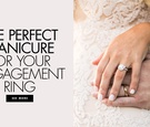 The perfect manicure for your engagement ring