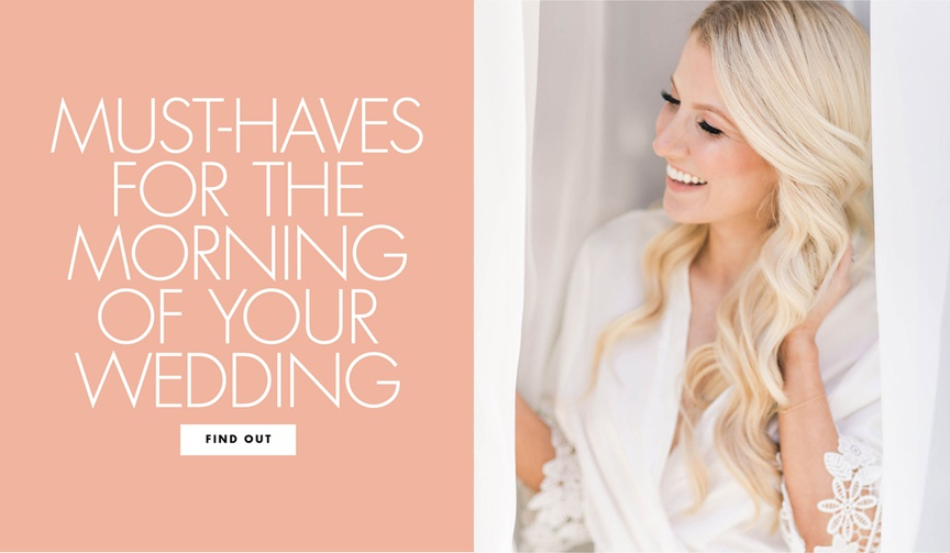 Must haves for the morning of your wedding what you need to have while getting ready