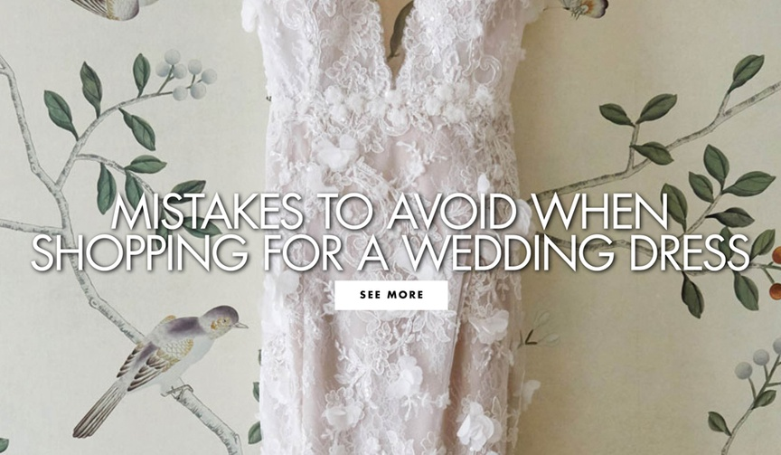 mistakes to avoid when shopping for a wedding dress what not to do