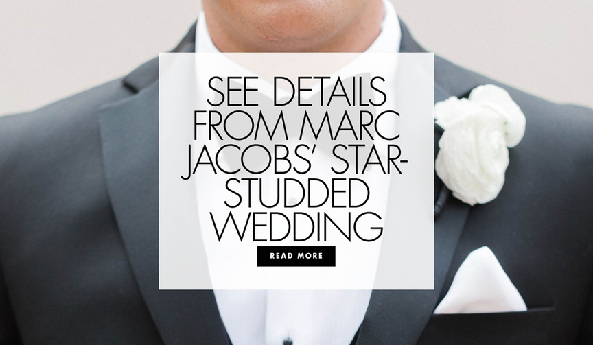 see details from marc jacobs star studded wedding to char defrancesco