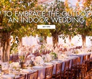 how to embrace the outdoors at your indoor wedding