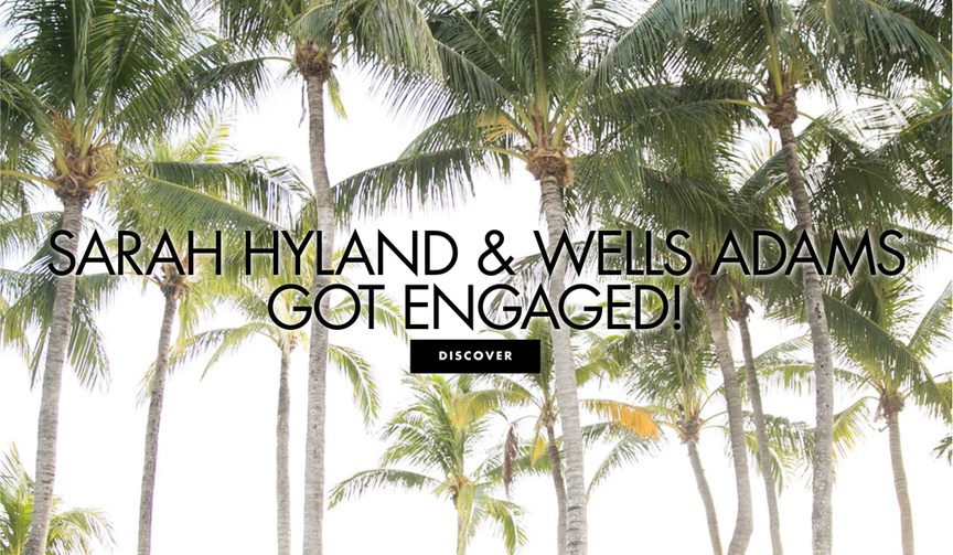 Modern Family actress Sarah Hyland and Bachelor Bachelorette Wells Adams are engaged